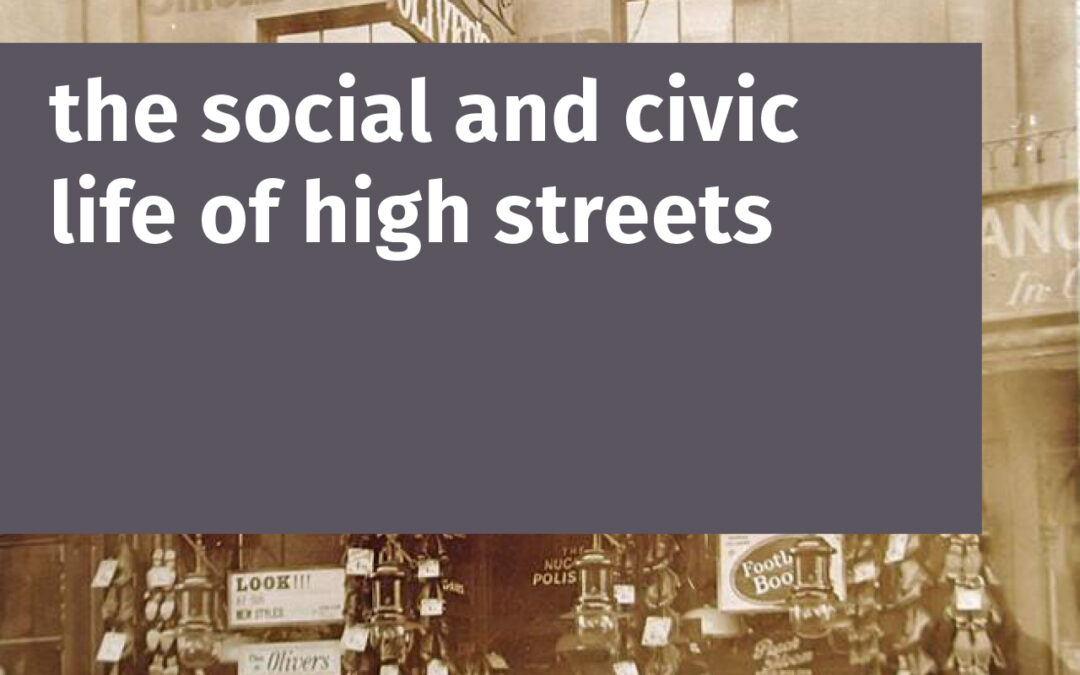 the social and civic life of high streets