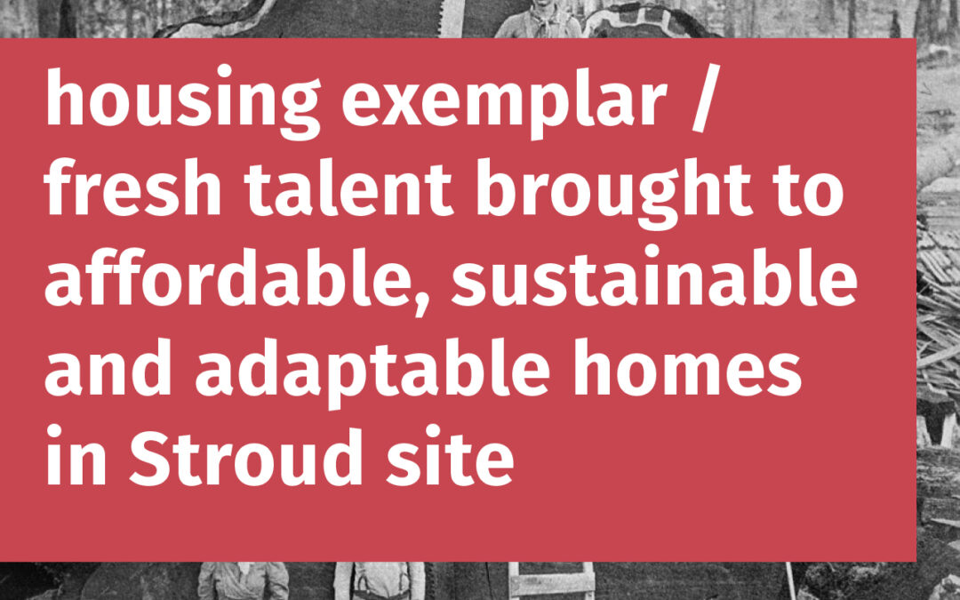 housing exemplar / fresh talent brought to affordable, sustainable and adaptable homes